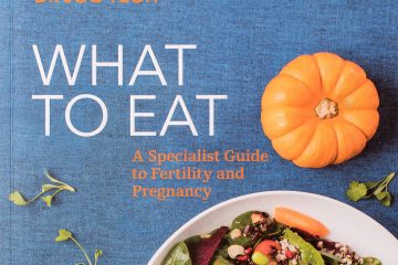 What to Eat – a Specialist Guide to Fertility and Pregnancy
